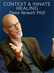 Context and Innate Healing - Dave Newell